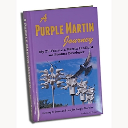 A Purple Martin Journey by Andrew M Troyer